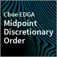 Cboe EDGA - Trade More Often With Maximum Price Improvement