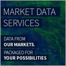 Market Data Services: Data From our Markets, Packaged for Your Possibilities